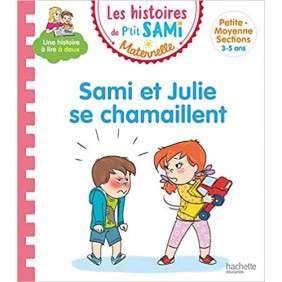 LES PETITS SAMI ET JULIE MATERNELLE (3-5 ANS) : SAMI ET JULIE SE CHAMAILLENT