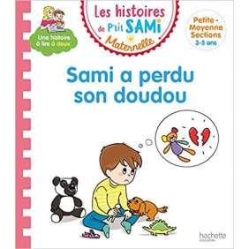 SAMI A PERDU SON DOUDOU : PETITE-MOYENNE SECTIONS, 3-5 ANS