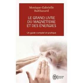 LE GRAND LIVRE DU MAGNETISME ET DES ENERGIES