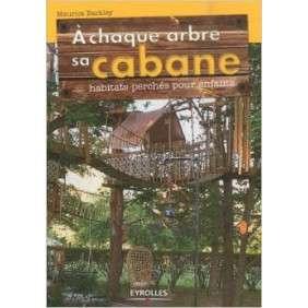 A Chaque Arbre Sa Cabane - Habitats Perches Pour Enfants