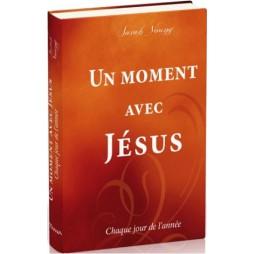 UN MOMENT AVEC JESUS, CHAQUE JOUR DE L'ANNEE