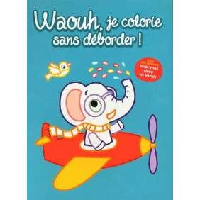 WAOUH, JE COLORIE SANS DEBORDER ! - ELEPHANT