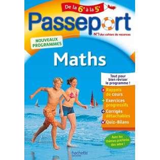 PASSEPORT - MATHS DE LA 6E A LA 5 E
