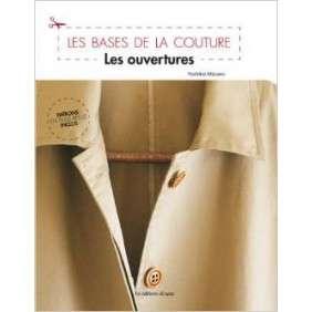Les Bases De La Couture : Les Ouvertures, Patrons En Taille Reelle Inclus