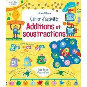 CAHIER D'ACTIVITES : ADDITIONS ET SOUSTRACTIONS