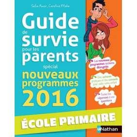 PETIT GUIDE DE SURVIE POUR LES PARENTS - ECOLE