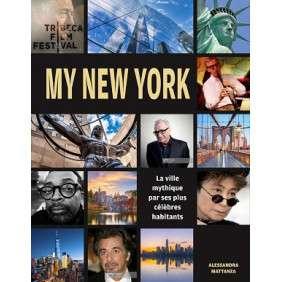 MY NEW YORK - LA VILLE MYTHIQUE RACONTEE PAR SES PLUS CELEBRES HABITANTS
