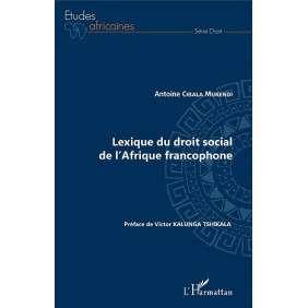 LEXIQUE DU DROIT SOCIAL DE L'AFRIQUE FRANCOPHONE