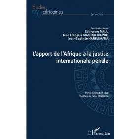 L'APPORT DE L'AFRIQUE A LA JUSTICE INTERNATIONALE PENALE