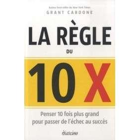 LA REGLE DU 10 X