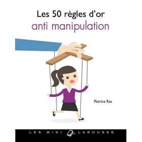 LES 50 REGLES D'OR ANTI-MANIPULATION