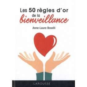 LES 50 REGLES D'OR DE LA BIENVEILLANCE