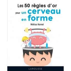 LES 50 REGLES D'OR POUR UN CERVEAU EN FORME