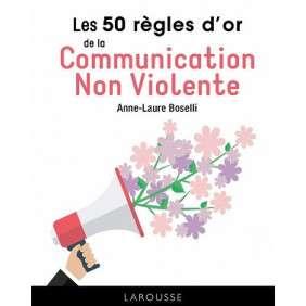 LES 50 REGLES D'OR DE LA COMMUNICATION NON-VIOLENTE
