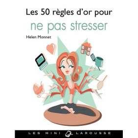 LES 50 REGLES D'OR POUR NE PAS STRESSER