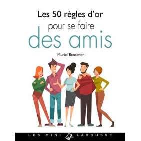 LES 50 REGLES D'OR POUR SE FAIRE DES AMIS