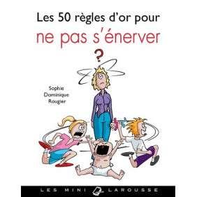 LES 50 REGLES D'OR POUR NE PAS S'ENERVER