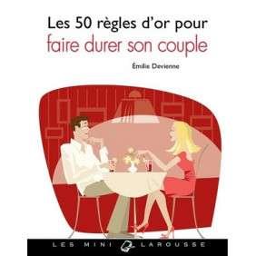 LES 50 REGLES D'OR POUR FAIRE DURER SON COUPLE