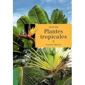 GUIDE DES PLANTES TROPICALES
