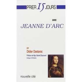 PRIER 15 JOURS AVEC JEANNE D'ARC