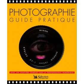 Photographie. Guide pratique