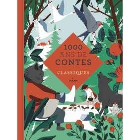 1000 ANS DE CONTES CLASSIQUES - AGE 3 ANS +