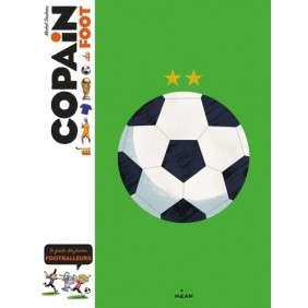 Copain du foot - Le guide des jeunes footballeurs - Age 6 ans +