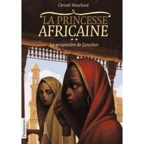 La Princesse africaine Tome 2 - La prisonnière de Zanzibar - Age 12 ans