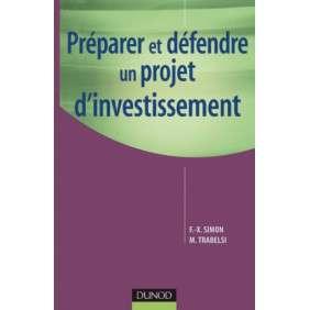 PREPARER ET DEFENDRE UN PROJET D'INVESTISSEMENT