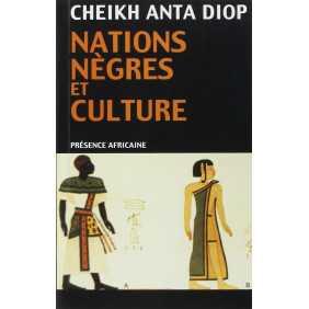 Nations nègres et culture De l'antiquité nègre égyptienne aux problèmes culturels de l'Afrique