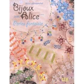 Bijoux avec Alice: Tome 3, Perles fantaisie