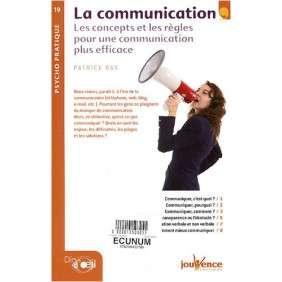La communication : les concepts et les règles pour une communication plus efficace