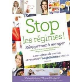 Stop Les Régimes ! - Réapprenez à Manger avec Weight Watchers
