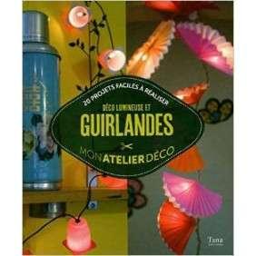 Deco Lumineuse Et Guirlandes - 20 Projets A Réaliser