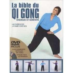 La Bible du Qi Gong - Energie et sérénité