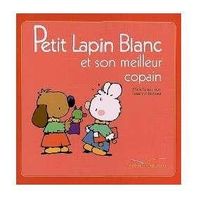 PETIT LAPIN BLANC ET SON MEILLEUR COPAIN