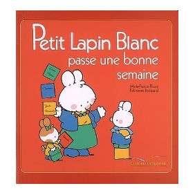 PETIT LAPIN BLANC : PASSE UNE BONNE SEMAINE