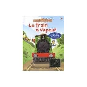 Le train à vapeur - Avec un petit train à remonter