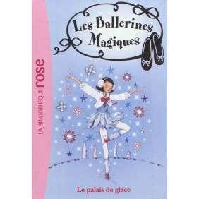 LES BALLERINES MAGIQUES 19:LE PALAIS DE GLACE