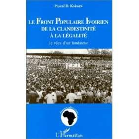 LE FRONT POPULAIRE IVOIRIEN, DE LA CLANDESTINITE A LA LEGALITE