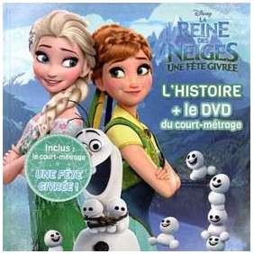 La Reine des Neiges, Une fête givrée - L'histoire + le DVD du film