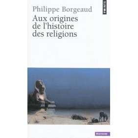 AUX ORIGINES DE L'HISTOIRE DES RELIGIONS